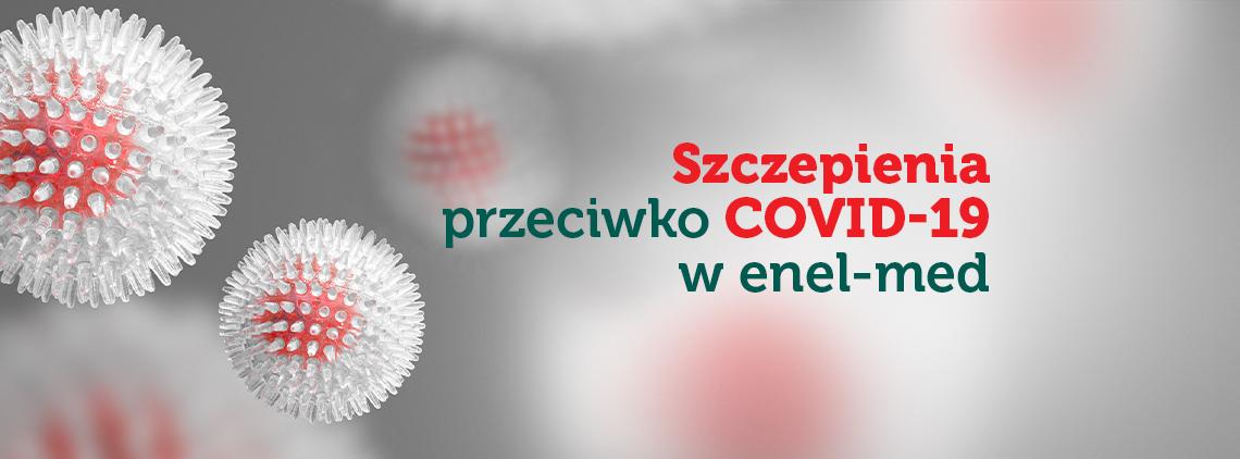 Centrum Medyczne Enel-med weźmie udział w Narodowym Programie Szczepień przeciwko COVID-19